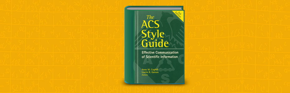 The ACS Style Guide Effective Communication of Scientific Information An American Chemical Society Publication