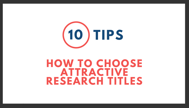 HOW TO CHOOSE Attractive Research TitleS